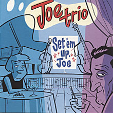 Joe Trio - Set 'em Up Joe